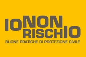 IO NON RISCHIO - Buone pratiche di protezione civile